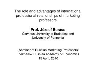 """Seminar of Russian Marketing Professors"" Plekhanov Russian Academy of Economics 15 April, 2010"