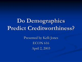 Do Demographics Predict Creditworthiness?