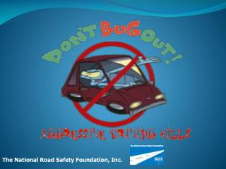 The National Road Safety Foundation, Inc.