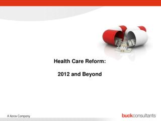 Health Care Reform: 2012 and Beyond