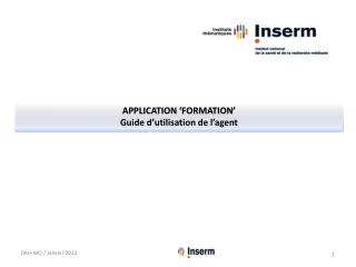APPLICATION �formation� Guide  d�utilisation de l�agent