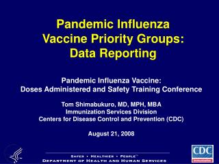 Pandemic Influenza Vaccine Priority Groups: Data Reporting