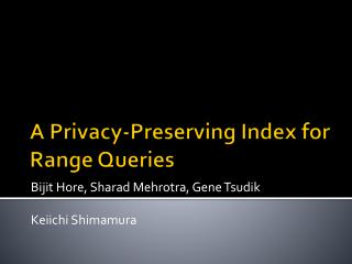 A Privacy-Preserving Index for Range Queries