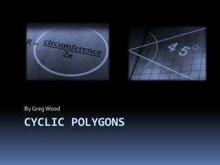 Cyclic Polygons