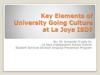 Key Elements of University Going Culture at La Joya ISD?