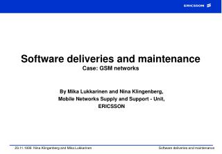 Software deliveries and maintenance Case: GSM networks