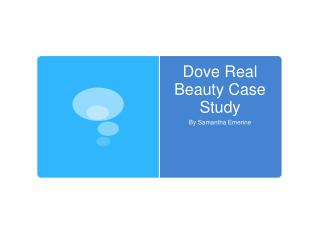 Dove Real Beauty Case Study
