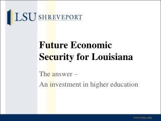 Future Economic Security for Louisiana