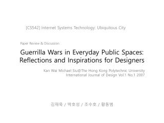 Guerrilla Wars in Everyday Public Spaces: Reflections and Inspirations for Designers