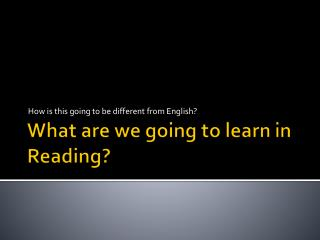 What are we going to learn in Reading?
