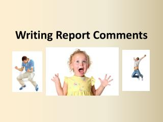 Writing Report Comments