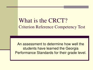 What is the CRCT? Criterion Reference Competency Test