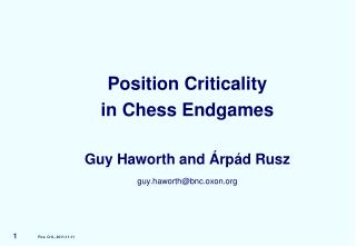 Position Criticality in Chess Endgames Guy Haworth and Árpád Rusz guy.haworth@bnc.oxon