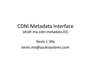 CDNI Metadata Interface (draft-ma-cdni-metadata-01)