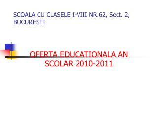 SCOALA CU CLASELE I-VIII NR.62, Sect. 2, BUCURESTI