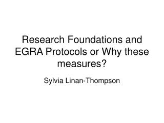 Research Foundations and EGRA Protocols or Why these measures?