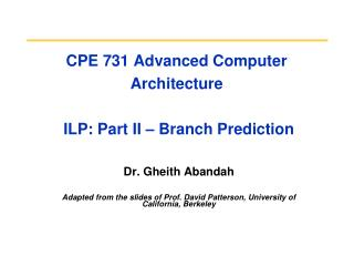 CPE 731 Advanced Computer Architecture   ILP: Part II � Branch Prediction