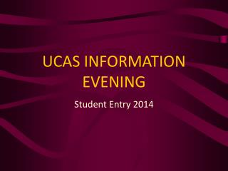 UCAS INFORMATION EVENING
