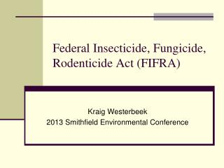 Federal Insecticide, Fungicide, Rodenticide Act (FIFRA)