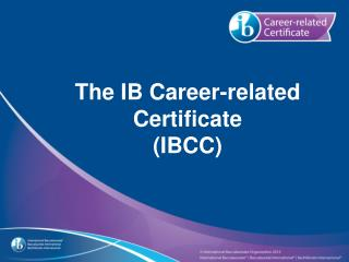 The IB Career-related Certificate (IBCC)