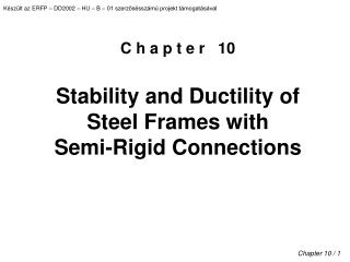 C h a p t e r    10 Stability and Ductility of Steel Frames with  Semi-Rigid Connections