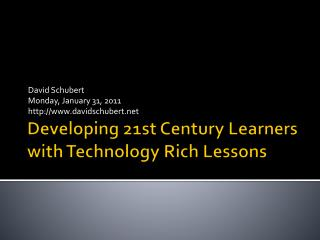 Developing 21st Century Learners with Technology Rich Lessons