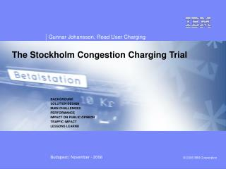 The Stockholm Congestion Charging Trial