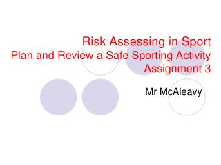 Risk Assessing in Sport Plan and Review a Safe Sporting Activity Assignment 3