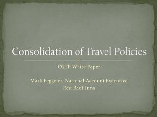 Consolidation of Travel Policies