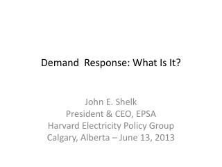 Demand  Response: What Is It?