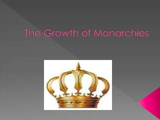 The Growth of Monarchies