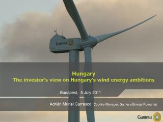 Hungary The investor�s view on Hungary�s wind energy ambitions