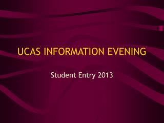 UCAS INFORMATION EVENING