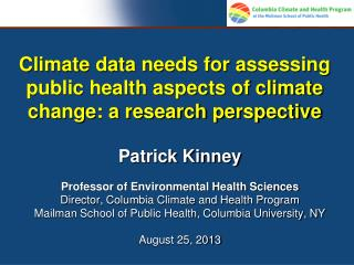 Climate data needs for assessing public health aspects of climate change: a research perspective
