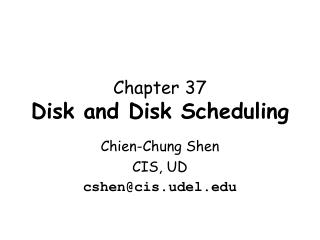 Chapter 37 Disk and Disk Scheduling