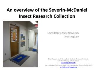 An overview of the  Severin -McDaniel  Insect Research  Collection