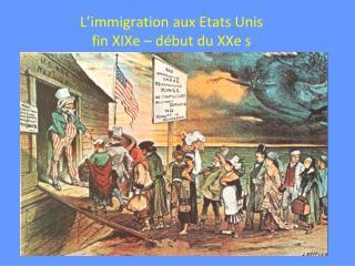 L'immigration aux Etats Unis  fin XIXe – début du XXe s