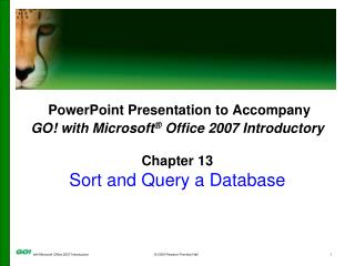 PowerPoint Presentation to Accompany GO! with Microsoft ®  Office 2007 Introductory Chapter 13