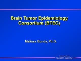 Brain Tumor Epidemiology Consortium (BTEC)