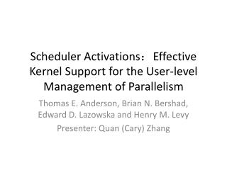 Scheduler Activations : Effective Kernel Support for the User-level Management of Parallelism