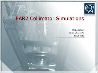 EAR2 Collimator Simulations