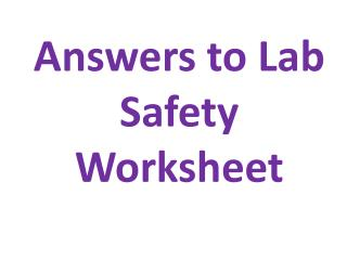 Answers to Lab Safety Worksheet