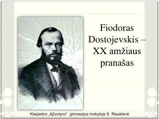Fiodoras Dostojevskis –  XX  amžiaus pranašas
