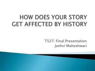 HOW DOES YOUR STORY GET AFFECTED BY HISTORY