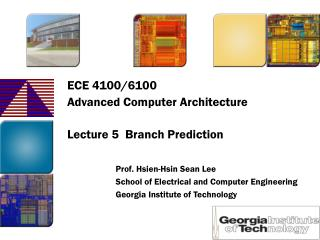 ECE 4100/6100 Advanced Computer Architecture Lecture 5  Branch Prediction