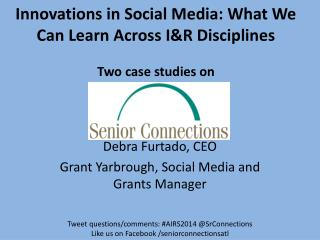 Innovations  in Social Media: What We Can Learn Across I&R Disciplines  Two case studies on