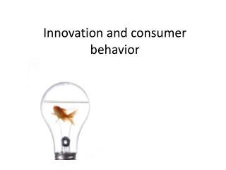 Innovation and consumer behavior