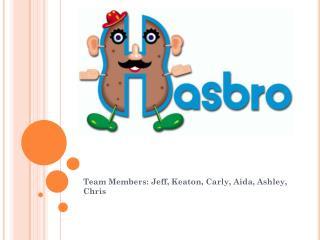 Team Members: Jeff, Keaton,  Carly , Aida, Ashley, Chris