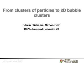 From clusters of particles to 2D bubble clusters