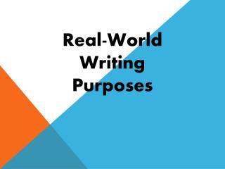 Real-World Writing Purposes